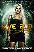 Eve 2.0: The Ultimate Gaming Experience (The Gamer Series Book 1)