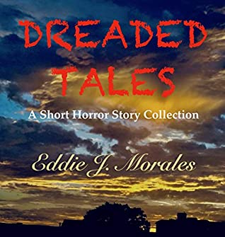Dreaded Tales: A Short Horror Story Collection