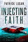 Injecting Faith (Dr. Beckett Campbell, Medical Examiner, #2)