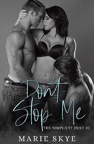 Don't Stop Me (The Simplicit Duet #2)