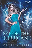 Eye of the Hurricane (Fate's Fools, #6)