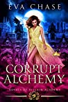 Corrupt Alchemy (Royals of Villain Academy, #5)