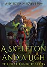 A Skeleton and a Lich (Death Knight #3)