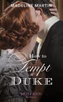 How to Tempt a Duke (The London School for Ladies, #1)