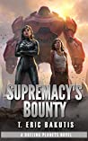 Supremacy's Bounty (Dueling Planets Book 2)