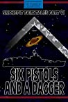 Six Pistols and a Dagger; Smokepit Fairytales Part VI