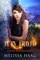 Fury Frayed (Of Fates and Furies, #1)