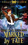 Marked by Fate (Celestial Academy: The Witch #1)