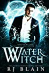 Water Witch: A Dustin Walker Anthology and Other Tales
