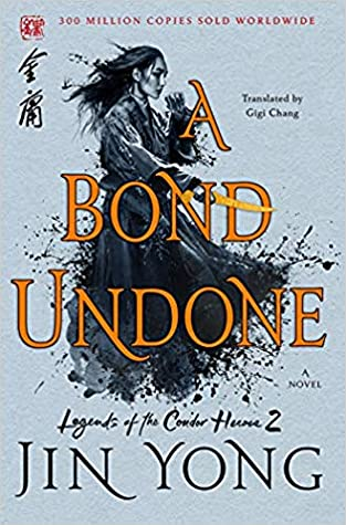 A Bond Undone (Legends of the Condor Heroes, #2)