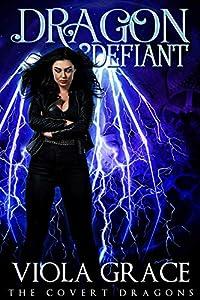 Dragon Defiant (The Covert Dragons, #5)