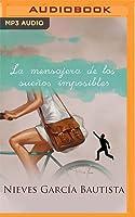 La mensajera de los sueños imposibles by Nieves García