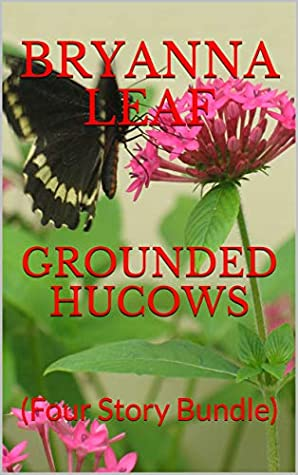 GROUNDED HUCOWS: (Four Story Bundle)