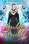 Double Trouble (Magical Romantic Comedies, #9)