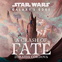 A Crash of Fate (Star Wars: Galaxy's Edge, #1)