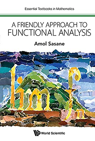 A Friendly Approach To Functional Analysis (Essential Textbooks in Mathematics)