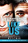 Headstrong Like Us by Krista Ritchie