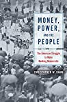 Money, Power, and the People by Christopher W. Shaw