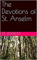 The Devotions of St. Anselm (Lighthouse Church Fathers Book 150)