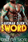Caveman Alien's Sword (Caveman Aliens, #9)