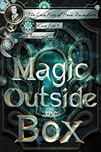 Magic Outside the Box (The Case Files of Henri Davenforth, #3)