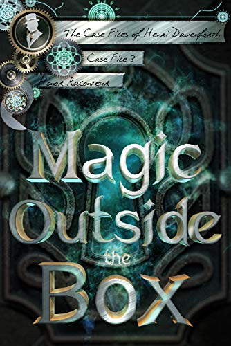 Magic Outside the Box by Honor Raconteur
