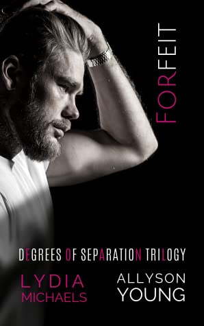 Forfeit (Degrees of Separation Trilogy, #1)