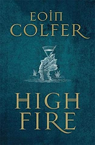 Highfire by Eoin Colfer