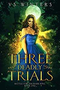 Three Deadly Trials (Battle for The Dark King, #1)