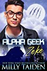 Zeke (Alpha Geek, #2)