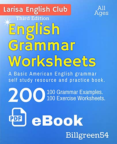 English Grammar Worksheets: Basic American English Grammar Self Study  Resource And Practice Book. By Bill Green