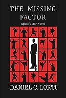 The Missing F_ctor: A Jim Factor Novel (Jim Factor Thriller Book 1)