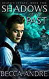 Shadows of the Past (Death's Legacy, #2)