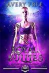 Royal Bullies (Savage Magic Academy #1-4)