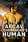 The Arcav Commander's Human (Arcav Alien Invasion, #3)