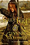 Bride of Fire (The Warrior Daughters of Rivenloch, #1)