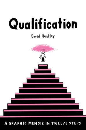 Qualification: A Graphic Memoir in Twelve Steps