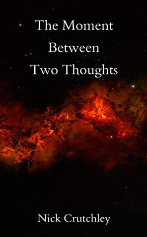 The Moment Between Two Thoughts