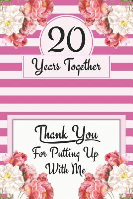 20th Anniversary Journal Lined Notebook 20th Anniversary Gifts For Her Funny 20 Year Wedding Anniversary Celebration Gift 20 Years Together By Shanley Ruslove