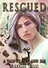 Rescued (A Tale of Men and Fae #3)
