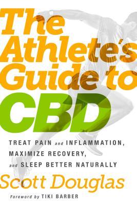 The Athlete's Guide to CBD by Scott Douglas