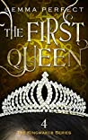 The First Queen (The Kingmaker #4)