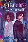 Artistic Love In The Psych Ward (Artistic Series #1)