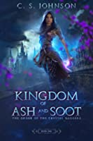 Kingdom of Ash and Soot (The Order of the Crystal Daggers, #1)