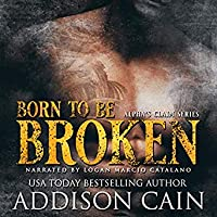 Born to be Broken (Alpha's Claim, #2)