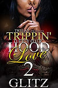 Trippin Off Your Hood Love 2: The Finale