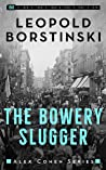 The Bowery Slugger (Alex Cohen, #1)