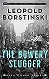 The Bowery Slugger (Alex Cohen, #1)
