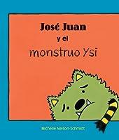 José Juan y el monstruo Ysi