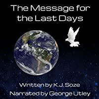 The Message for the Last Days